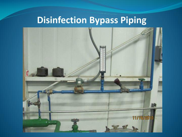 Disinfection Bypass Piping