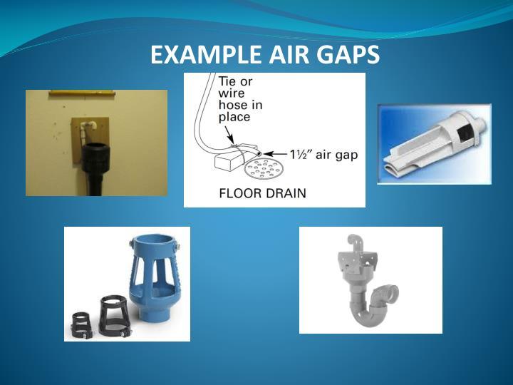 EXAMPLE AIR GAPS