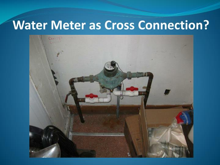 Water Meter as Cross Connection?