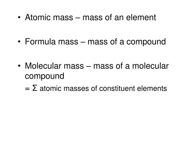 Atomic mass – mass of an element
