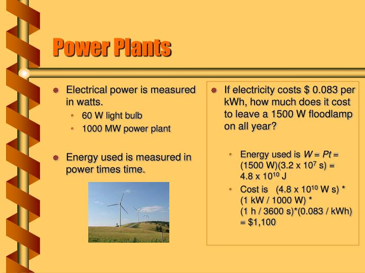 Electrical power is measured in watts.