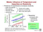 metals influence of temperature and impurities on resistivity