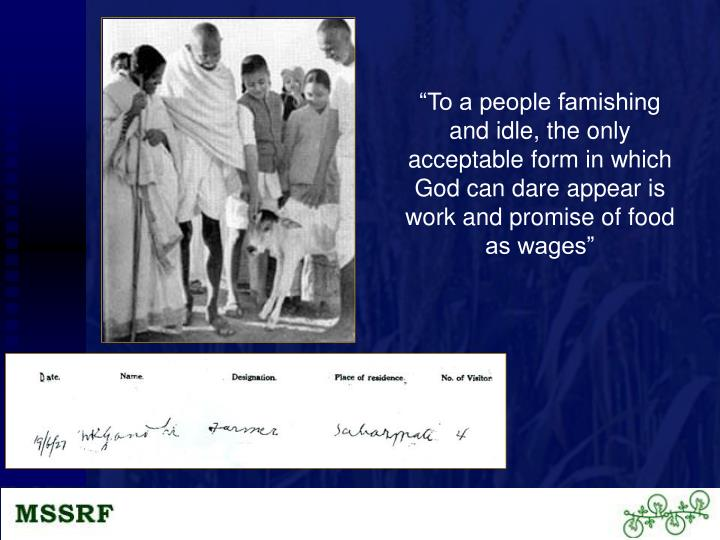 """""""To a people famishing and idle, the only acceptable form in which God can dare appear is work and promise of food as wages"""""""