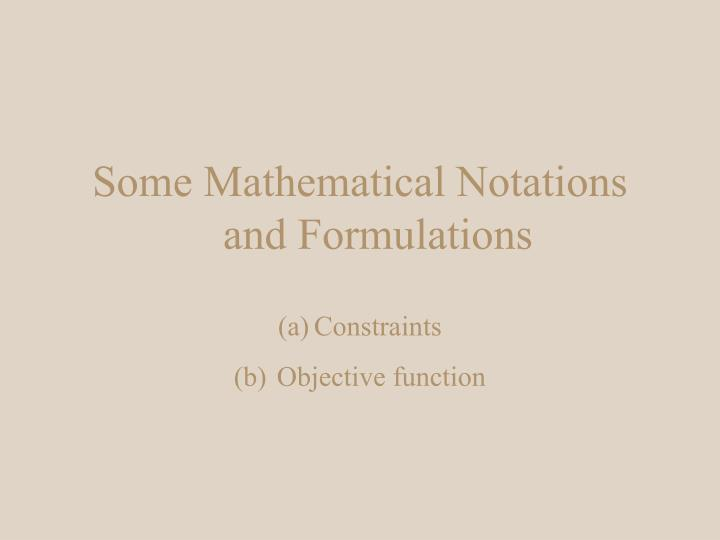 Some Mathematical Notations and Formulations