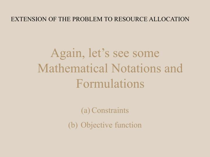 EXTENSION OF THE PROBLEM TO RESOURCE ALLOCATION