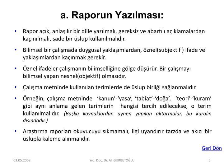a. Raporun Yazılması:
