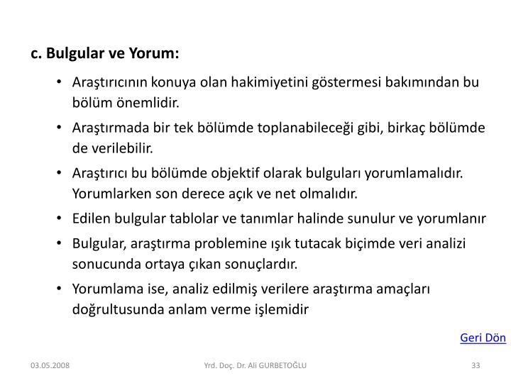 c. Bulgular ve Yorum: