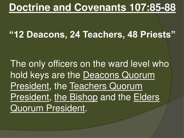 Doctrine and Covenants 107:85-88