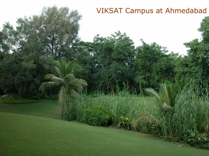 VIKSAT Campus at Ahmedabad