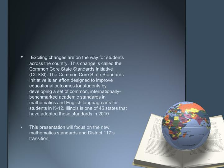 Exciting changes are on the way for students across the country. This change is called the Common Co...