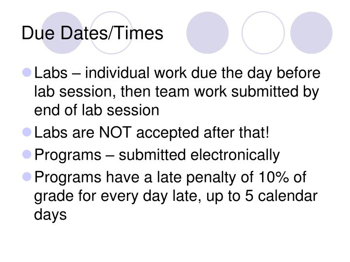Due Dates/Times