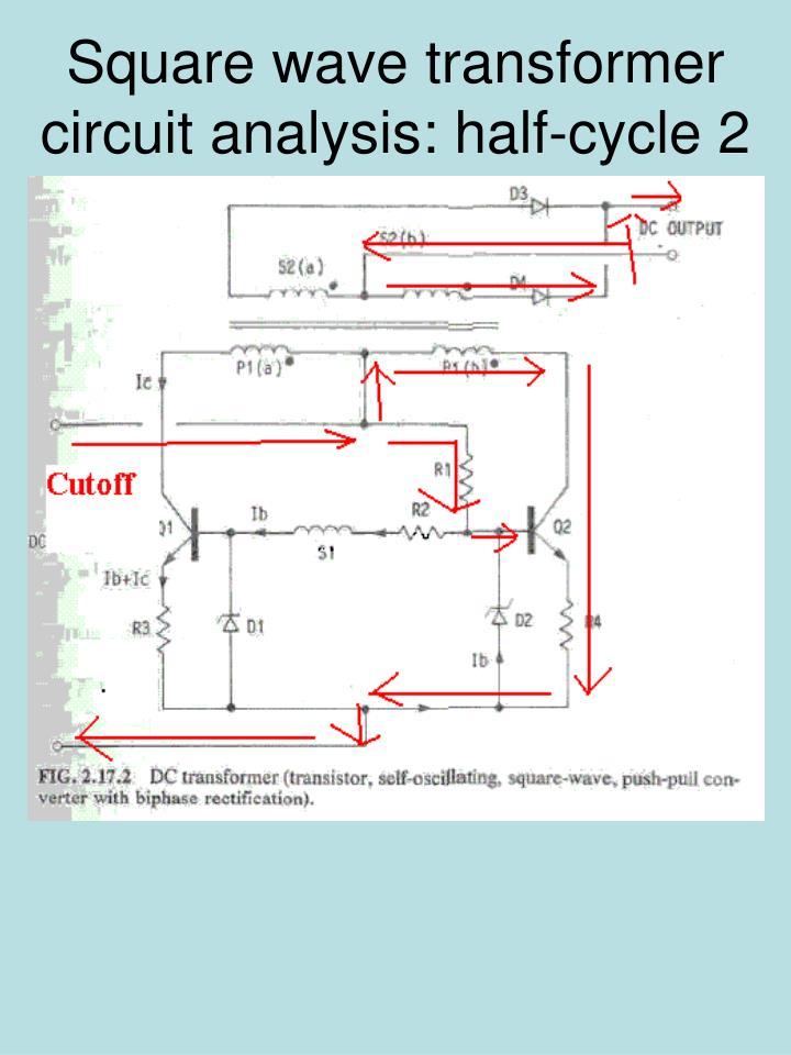 Square wave transformer circuit analysis: half-cycle 2