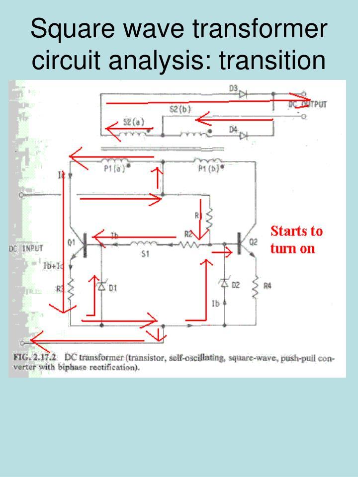 Square wave transformer circuit analysis: transition