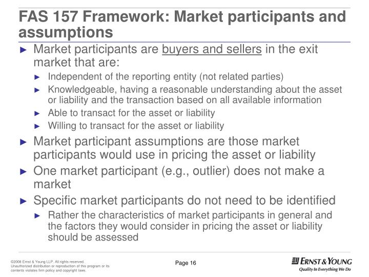 FAS 157 Framework: Market participants and assumptions