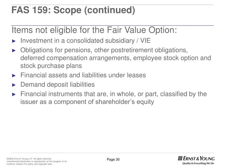 FAS 159: Scope (continued)