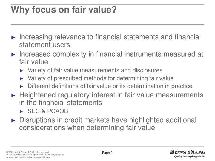 Why focus on fair value?