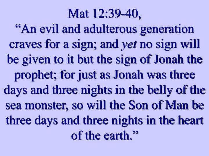 Mat 12:39-40,