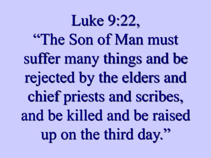 Luke 9:22,