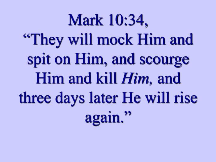 Mark 10:34,