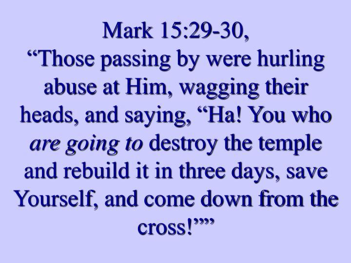 Mark 15:29-30,