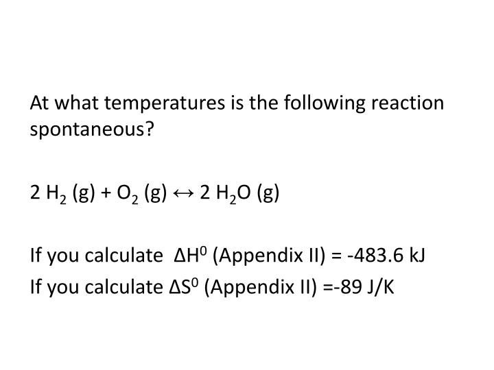 At what temperatures is the following reaction spontaneous?