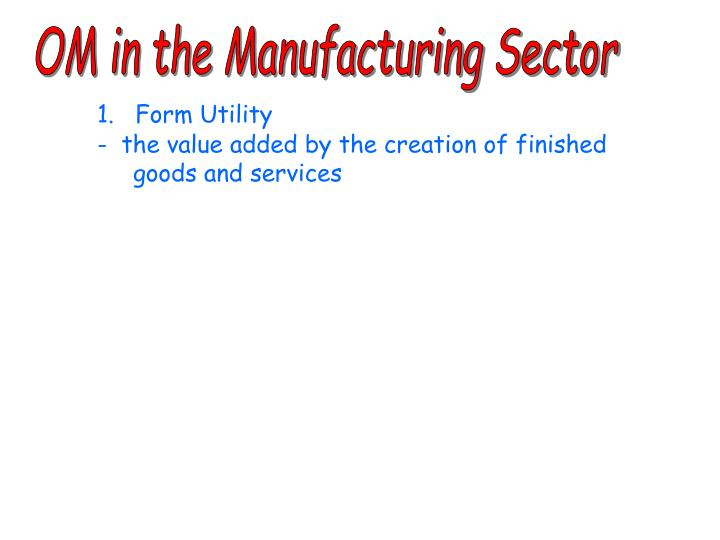 OM in the Manufacturing Sector