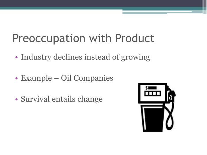 Preoccupation with Product