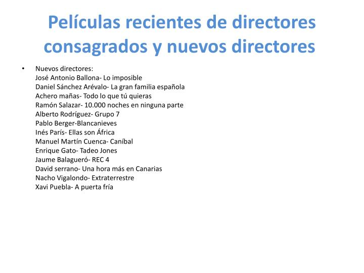 Películas recientes de directores consagrados y nuevos directores