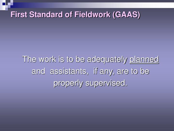 First standard of fieldwork gaas