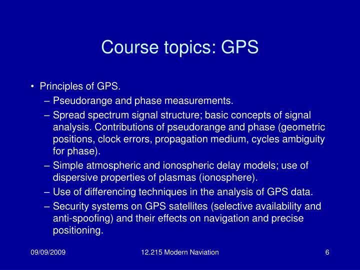 Course topics: GPS