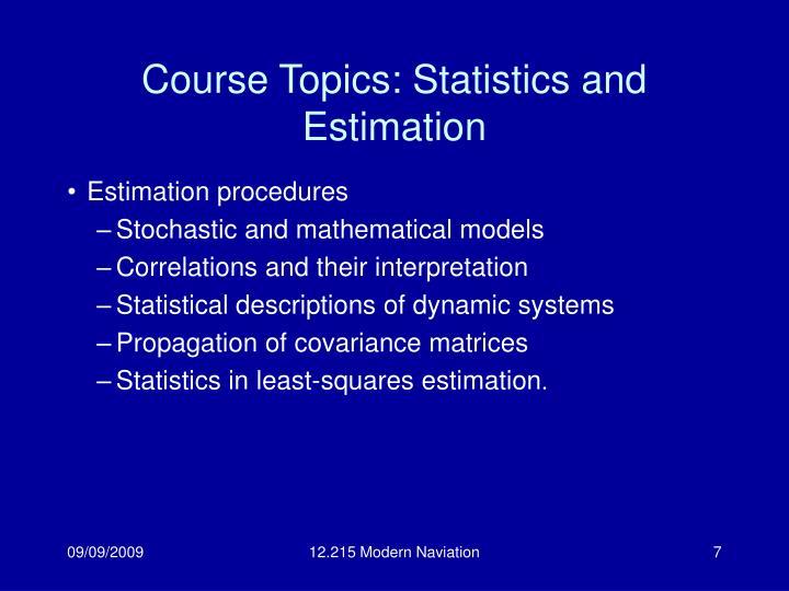 Course Topics: Statistics and Estimation