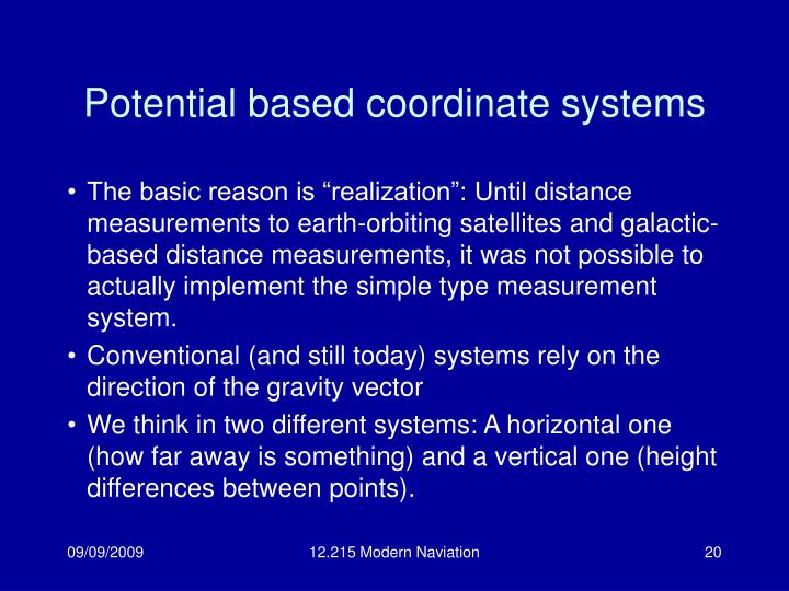 Potential based coordinate systems