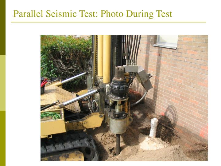 Parallel Seismic Test: Photo During Test