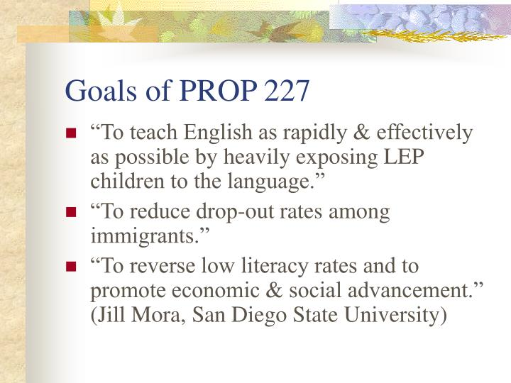 Goals of PROP 227