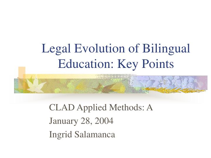 Legal evolution of bilingual education key points