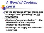 a word of caution con d