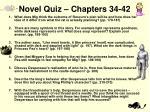 novel quiz chapters 34 42