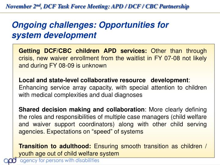 Ongoing challenges: Opportunities for system development