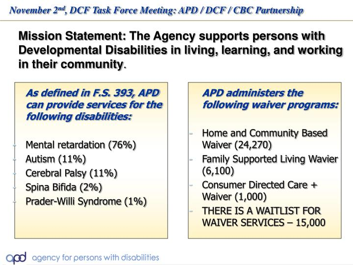 As defined in F.S. 393, APD can provide services for the following disabilities: