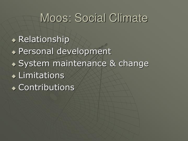 Moos: Social Climate