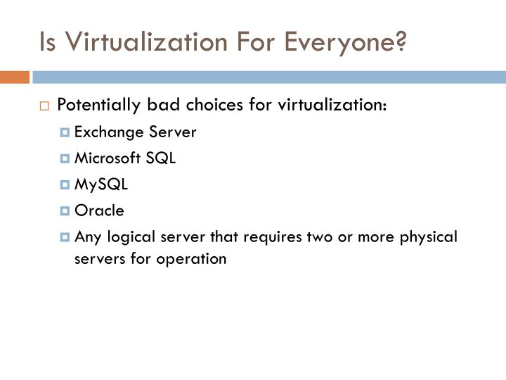 Is Virtualization For Everyone?