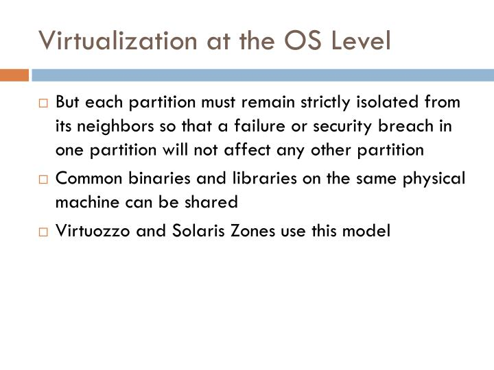Virtualization at the OS Level
