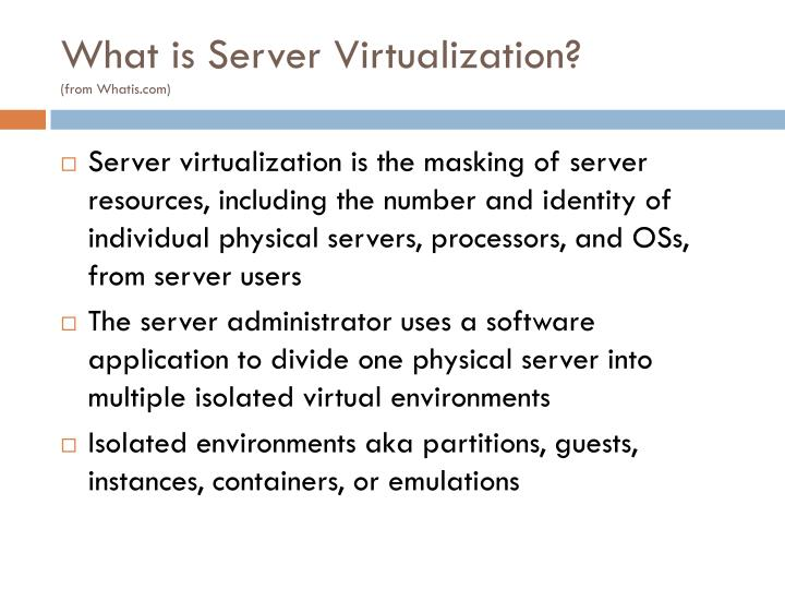 What is server v irtualization from whatis com