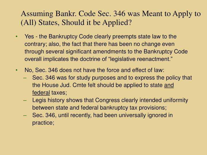 Assuming Bankr. Code Sec. 346 was Meant to Apply to (All) States, Should it be Applied?