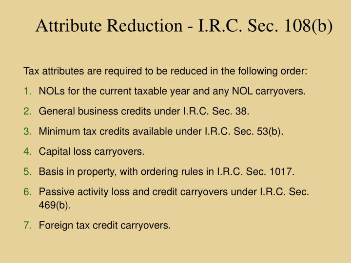 Attribute Reduction - I.R.C. Sec. 108(b)