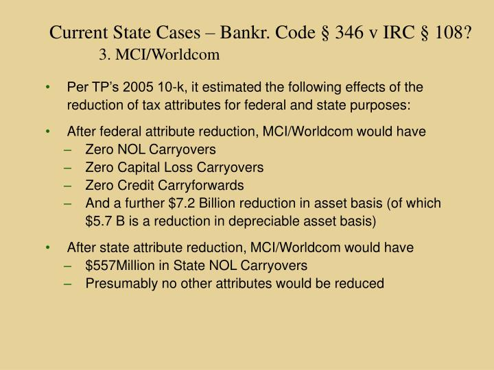 Current State Cases – Bankr. Code § 346 v IRC § 108?