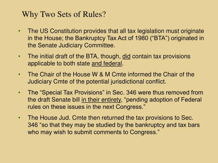 Why Two Sets of Rules?