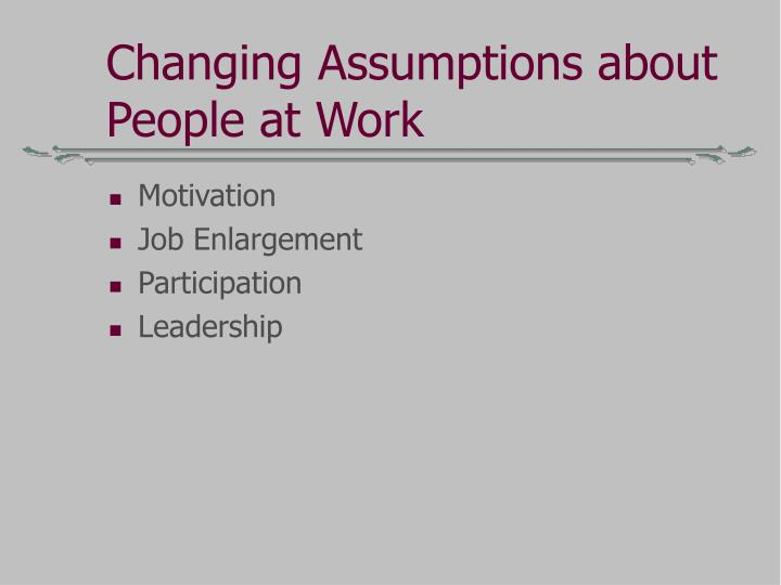 Changing Assumptions about People at Work