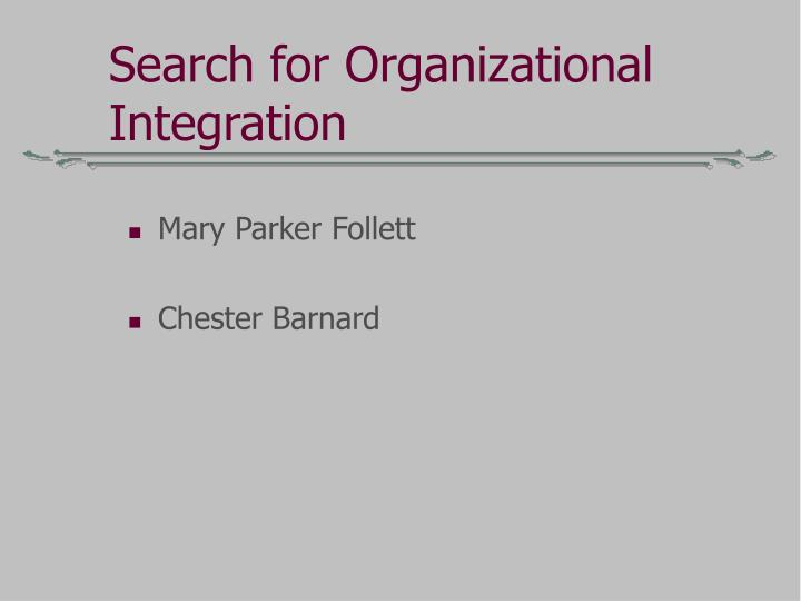 Search for organizational integration