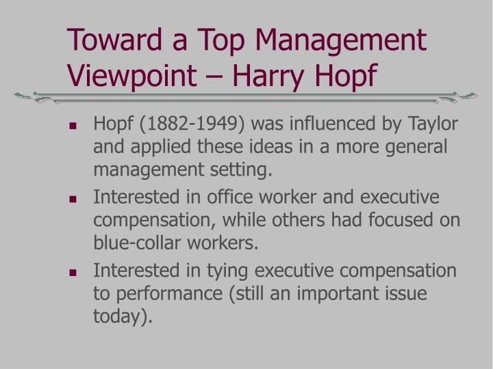 Toward a Top Management Viewpoint – Harry Hopf